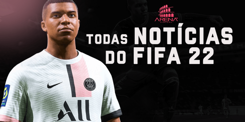 TUDO SOBRE O FIFA 22