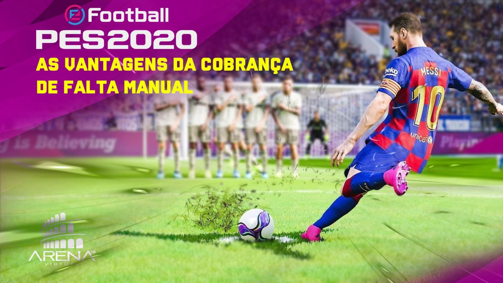 PES 2020 – AS VANTAGENS DA COBRANÇA DE FALTA MANUAL