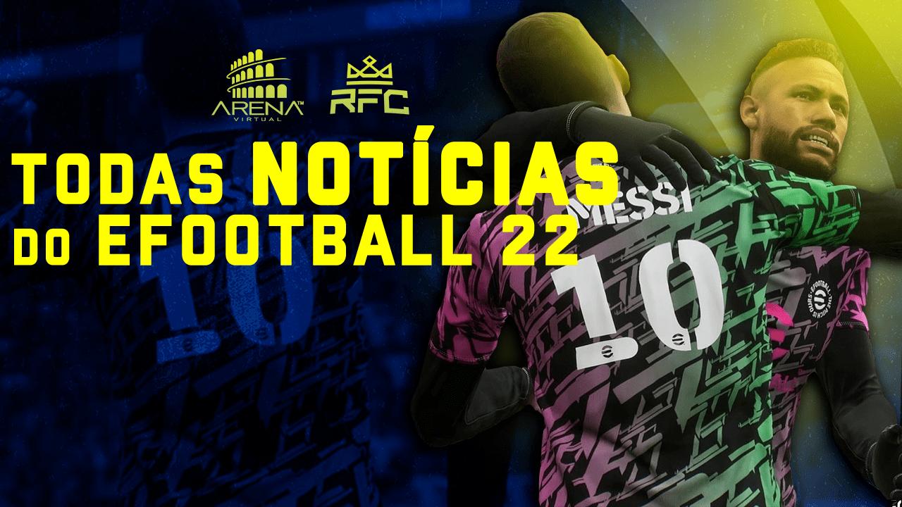 TUDO SOBRE O EFOOTBALL / PES22